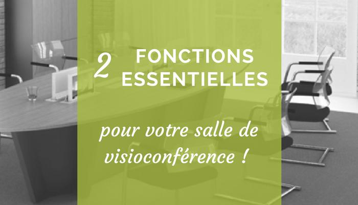 2 fonctions essentielles pour votre salle de visioconférence