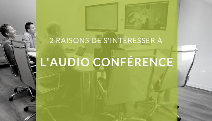 Pourquoi vous devriez vous intéresser à l'audioconférence avant la visioconférence ?
