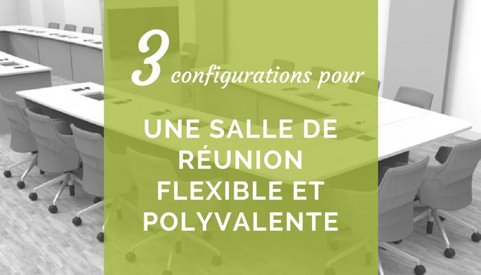 3 configurations pour une salle de réunion flexible et polyvalente