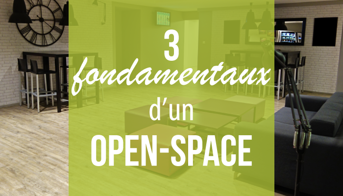 3 fondamentaux d'un open-space