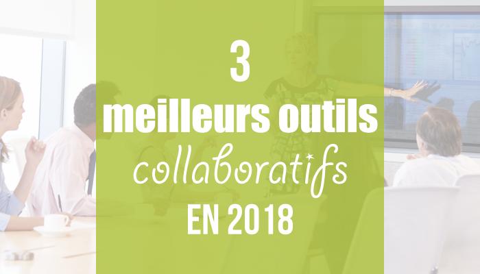 Les 3 meilleurs outils collaboratifs