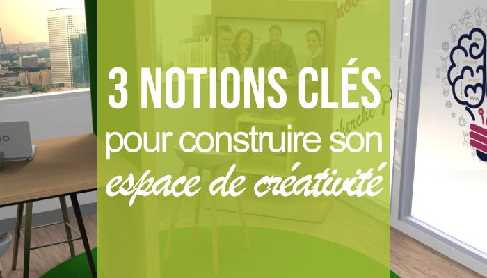 3 notions clés pour réussir votre salle de créativité