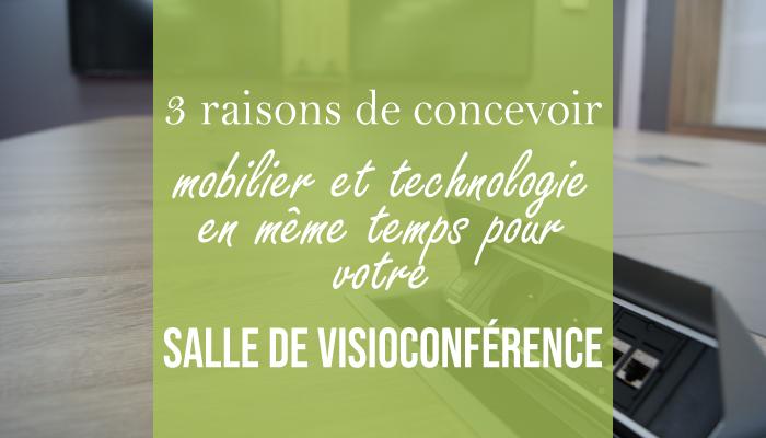 3 raisons de concevoir mobilier et technologie en même temps pour votre salle de visioconférence