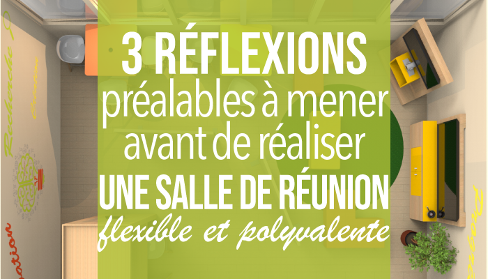 3 réflexions préalables à mener avant de réaliser une salle de réunion flexible et polyvalente
