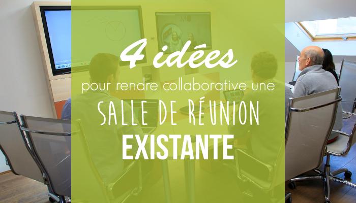 4 idées pour rendre collaborative une salle de réunion existante