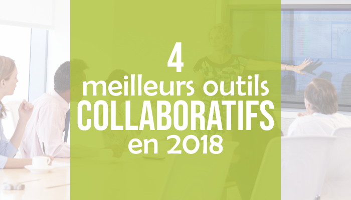 Les 4 meilleurs outils collaboratifs