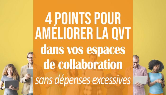 4 points pour améliorer la qualité de vie dans vos espaces de collaboration sans dépenses excessives