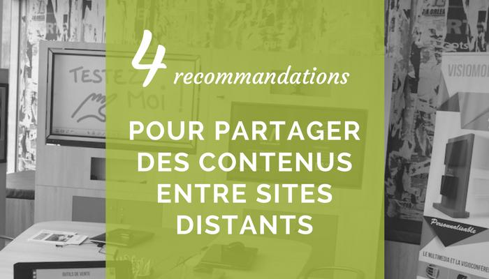 4 recommandations pour partager des contenus entre sites distants