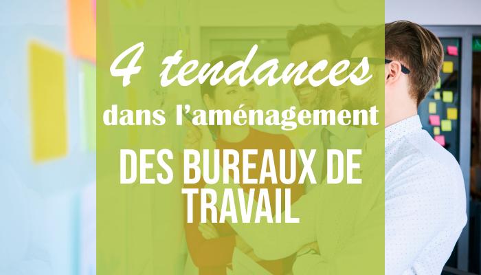 4 tendances pour l'aménagement des bureaux d'entreprises