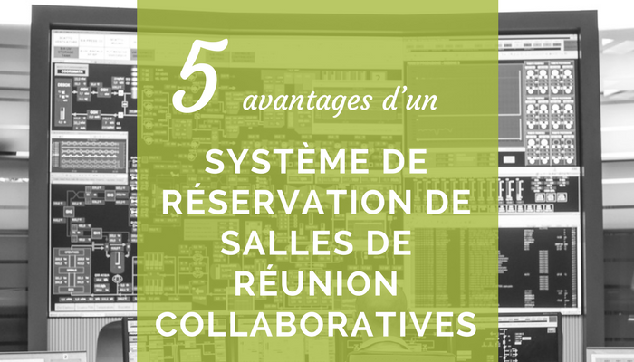 5 avantages d'un système de réservation de salles de réunion collaboratives