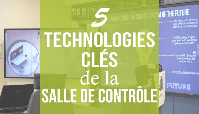 5 technologies clés de la salle de contrôle