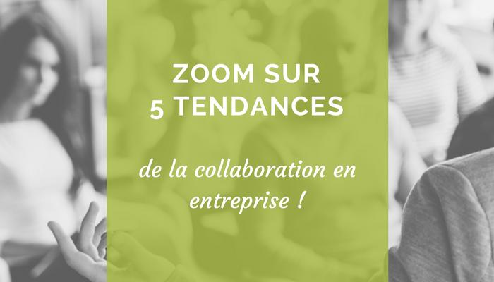 5 tendances de la collaboration en entreprise qu'un chef de projet devrait connaître!