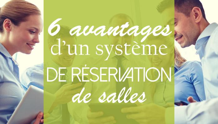 6 avantages d'un système de réservation de salles !