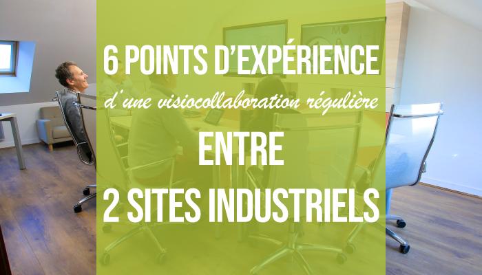 6 points d'expérience d'une visiocollaboration régulière entre deux sites industriels