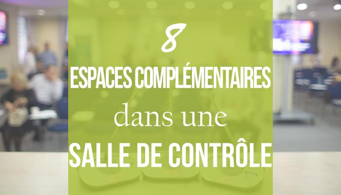 8 espaces complémentaires dans une salle de contrôle