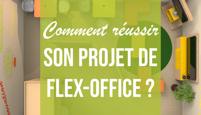 Comment réussir son projet de Flex-Office ?