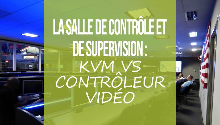 KVM vs CONTRÔLEUR VIDÉO