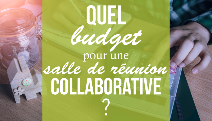 Quel budget pour une salle de réunion collaborative?