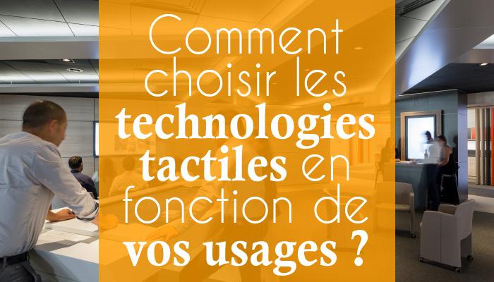 Comment choisir les technologies tactiles en fonction de vos usages ?