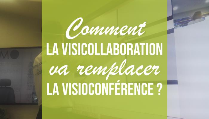 comment la visiocollaboration va remplacer la visioconférence ?