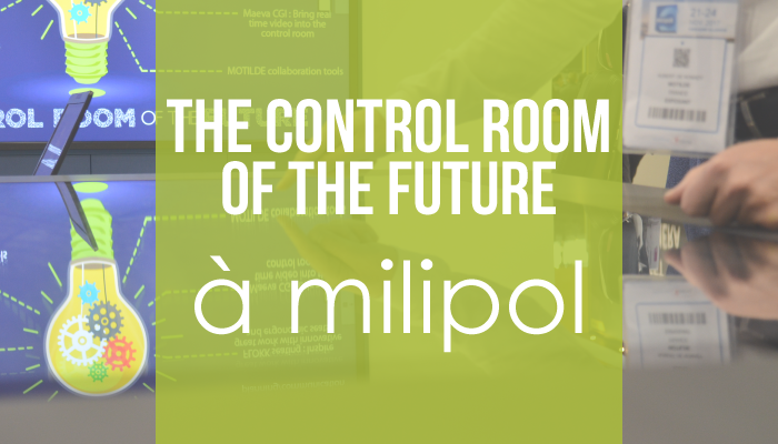 The Control Room of the Future à Milipol !
