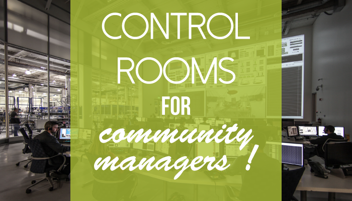 control room for community managers