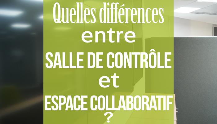 Quelles différences entre une salle de contrôle et un espace collaboratif ?