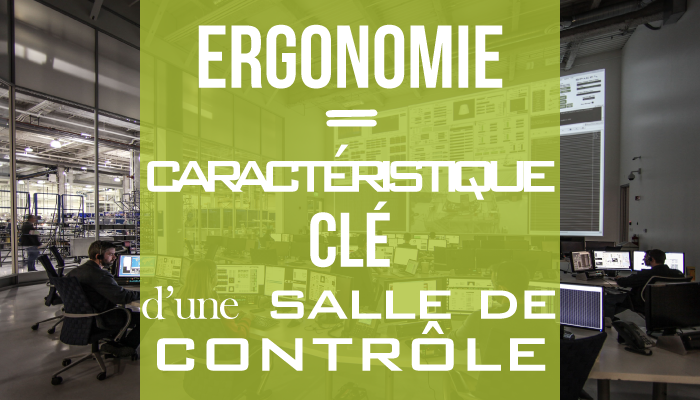 L'ergonomie : caractéristique clé d'une salle de contrôle