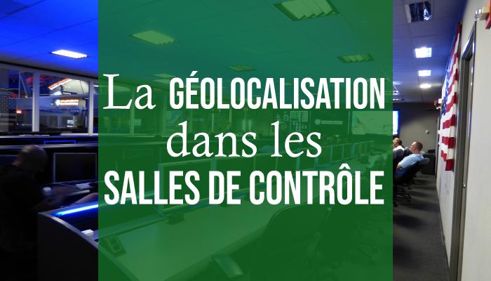 la geolocalisation dans les salles de contrôle