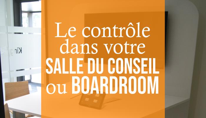 Le contrôle dans votre salle du conseil ou boardroom