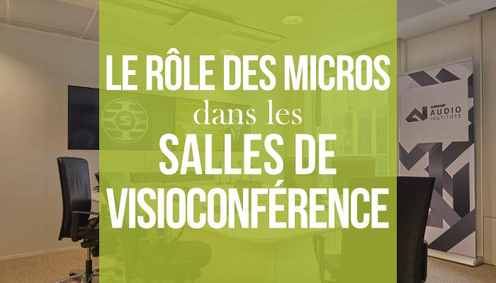 Le rôle des micros dans les salles de visioconférence
