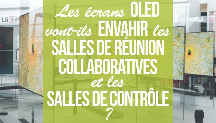 les écrans OLED vont-ils envahir les salles de réunion collaboratives et les salles de contrôle ?