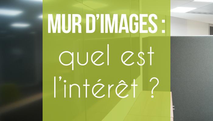 Mur d'images : quel est l'intérêt ?