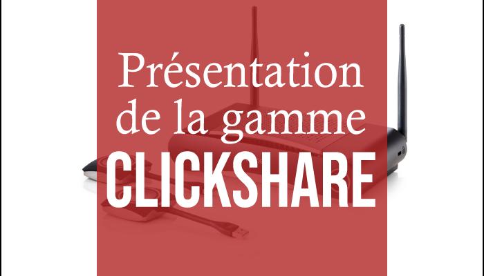 Présentation de la gamme Clickshare