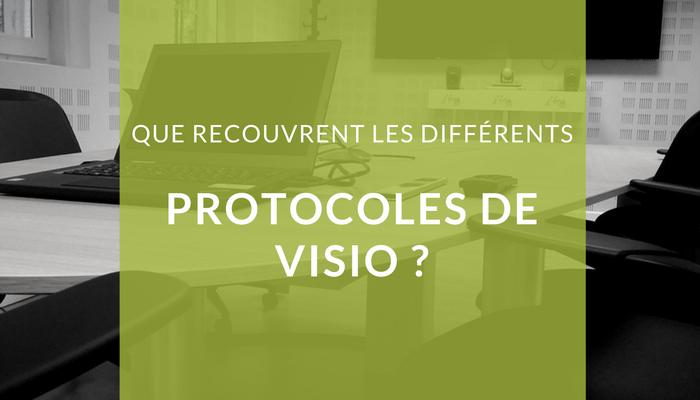 Que recouvrent les différents protocoles de visio?