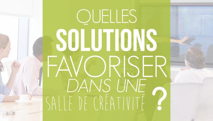 Quelles solutions faut-il favoriser dans une salle de brainstorming ?