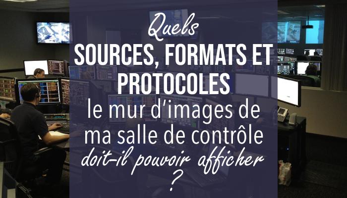 Quels sources, protocoles et formats le mur d'image doit-il afficher ?