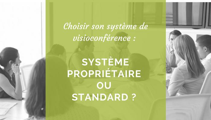 Choisir un système de visioconférence : propriétaire ou standards?