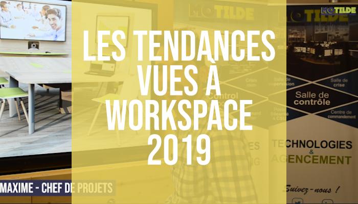 Les tendances vues à Workspace 2019 !