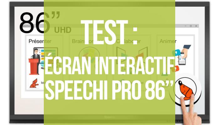 Test Écran Speechi Pro 86