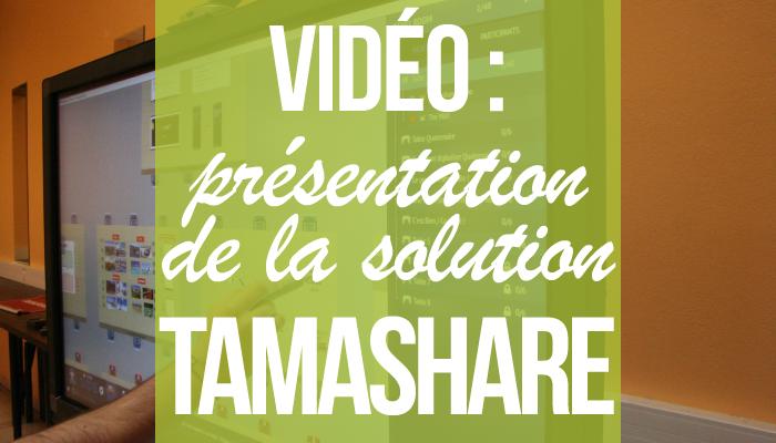 Vidéo : présentation de la solution tamashare